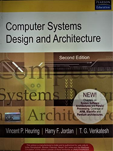 Computer Systems Design And Architecture Second Edition By Harry Jordan T G Venkatesh Vincent P Heuring New Softcover 2012 2nd Edition Bookvistas