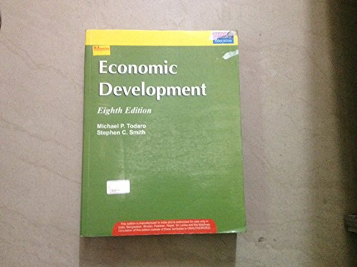 Economic Development (Eighth Edition): Michael P. Todaro,Stephen C. Smith