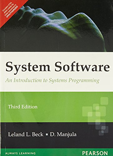 System Software: An Introduction To Systems Programming