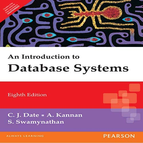 An Introduction to Database Systems (Eighth Edition): A. Kannan,C.J. Date,S.