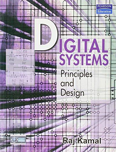 Digital Systems: Principles and Design: Kamal, Raj