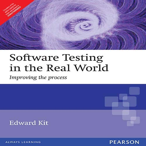 Software Testing in the Real World: Improving the Process: Edward Kit