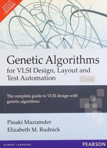 Genetic Algorithms: For VLSI Design, Layout and Test Automation: Elizabeth Rudnick,Pinaki Mazumder