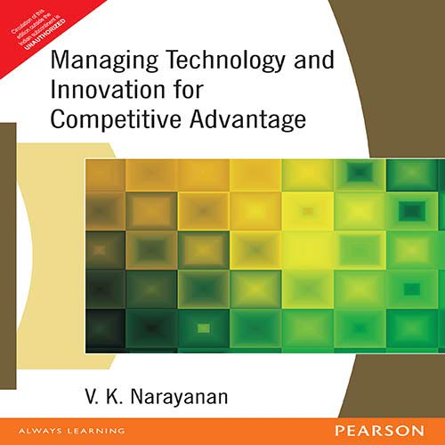 Managing Technology and Innovation for Competitive Advantage: V.K. Narayanan