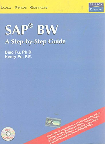 SAP BW : A Step-by-Step Guide: Biao fuand,Henry Fu