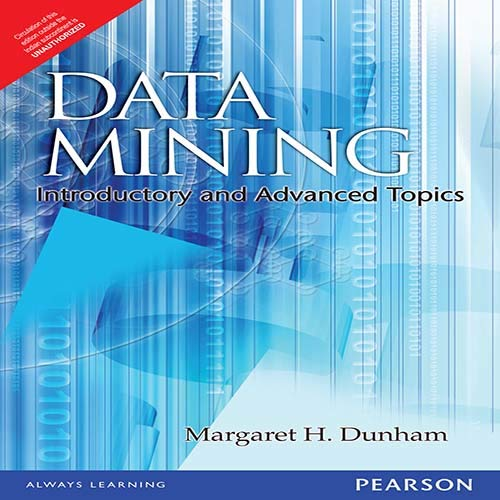 9788177587852: Data Mining: Introductory and Advanced Topics