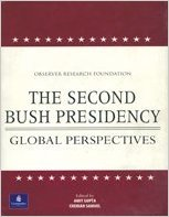 The Second Bush Presidency: Global Perspectives: Observer Research Foundation