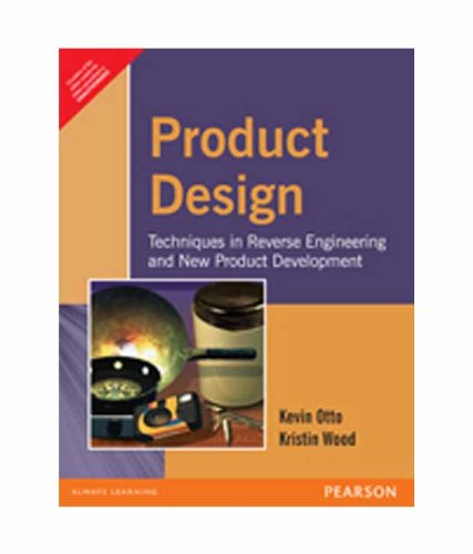 Product Design: Techniques in Reverse Engineering and: Kevin Otto,Kristin Wood