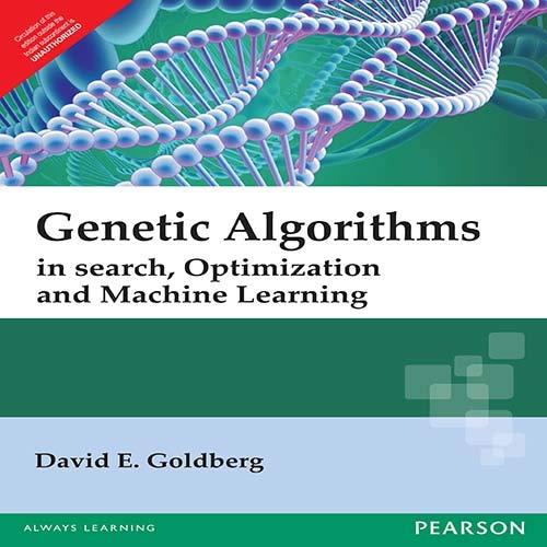 Genetic Algorithms in search, Optimization and Machine Learning: David E. Goldberg