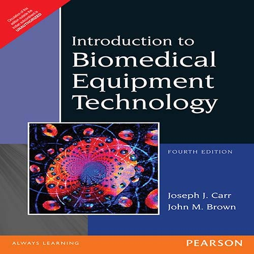 Introduction To Biomedical Equipment Technology, 4th Edition: Joseph J. Carr
