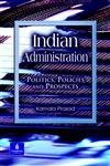 Indian Administration: Politics, Policy and Prospects: Kamala Prasad