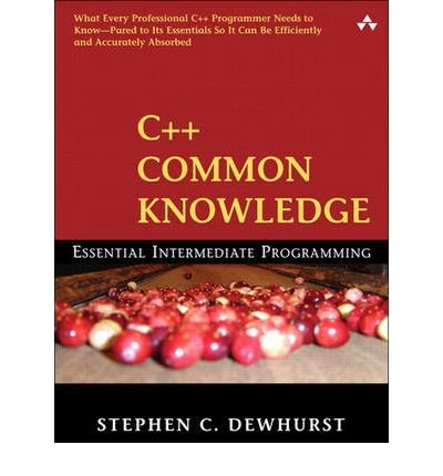 9788177589337: [(C++ Common Knowledge: Essential Intermediate Programming)] [by: Stephen C. Dewhurst]