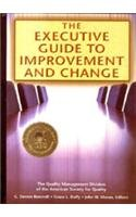 The Executive Guide to Improvement and Change: G. Dennis Beecroft,Grace L. Duffy,John W. Moran