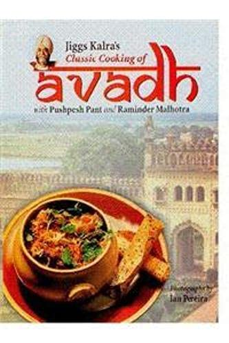 9788177645675: Jiggs Kalra's Classic Cooking of Avadh (with Pushpesh Pant and Raminder Malhotra)
