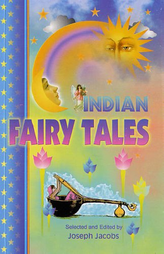 Indian Fairy Tales: Joseph Jacobs