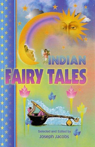 Indian Fairy Tales: Joseph Jacobs