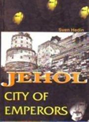 Jehol: City of Emperors: Sven Hedin