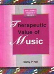 Therapeutic Value of Music: Hall, Manly P.
