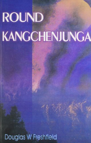 9788177690538: Round Kangchenjunga: A Narrative of Mountain Travel and Exploration