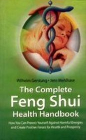 9788177690675: The Complete Feng Shui Health Handbook