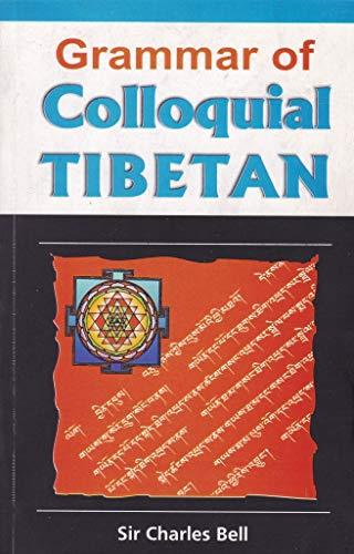Grammar of Colloquial Tibetan: Bell Charles