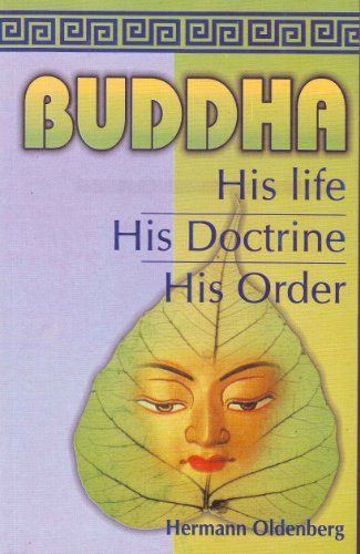 Buddha: His Life, His Doctrine, His Order: Hermann Oldenberg; Translated from the German By William...