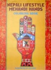 Nepali Lifestyle Mehandi Hands Colouring Book: Kipp Eva