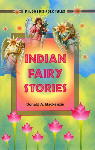 Indian Fairy Stories: Donald A. Mackenzie