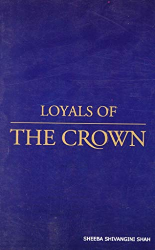 9788177692693: Loyals of the Crown