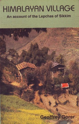 Himalayan Village: An Account of the Lepchas: Geoffrey Gorer