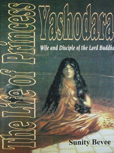9788177693140: The Life of Princess Yashodara: Wife and Disciple of the Lord Buddha