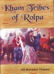 Kham Tribes of Rolpa (Paperback): Thapa Bahadur