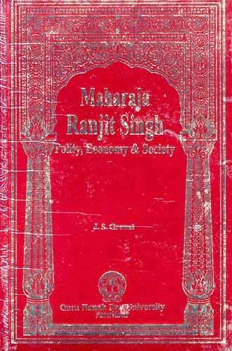 9788177700268: Maharaja Ranjit Singh: Polity, economy and society