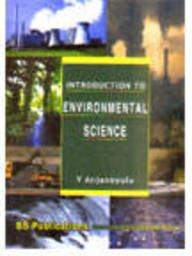 Introduction to Environmental Science: Y Anjaneyulu