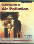 Introduction to Air Pollution: R K Trivedy and P K Goel