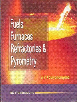 9788178001548: FUELS,FURNACES,REFRACTORIES AND PYROMETRY 2ED