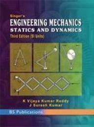 Singers Engineering Mechanics: Statics And Dynamics ,: Reddy K Vijaya