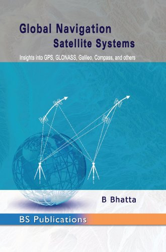 9788178002200: GLOBAL NAVIGATION SATELLITE SYSTEMS: INSIGHTS INTO GPS, GLONASS, GALILEO, COMPASS, AND OTHERS