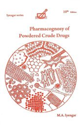 Pharmacognosy of Powered Crude Drugs 10th ed: Iyengar, M A