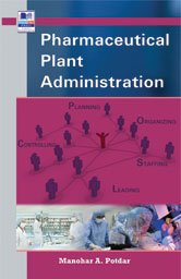 Pharmaceutical Plant Administration: Manohar A. Potdar