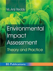 Environmental Impact Assessment: Theory and Practice: M. Anji Reddy