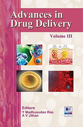 Advances in Drug Delivery : Vol. III: Y. Madhusudan Rao