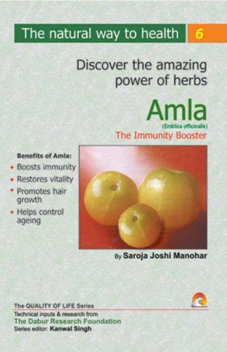 Amla: The Immunity Booster: Saroj Joshi Manohar
