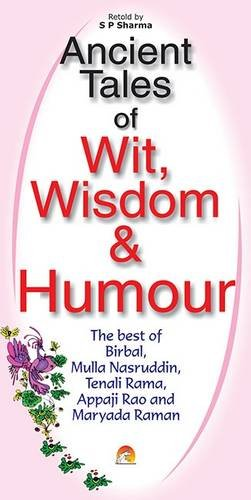 ANCIENT TALES OF WIT, WISDOM AND HUMOUR: S.P.SHARMA