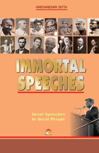 Immortal Speeches: Great Speeches by Great People: Harshvardhan Dutt