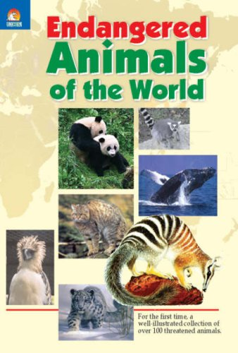 Endangered Animals of the World: For the first time, a well-illustrated collection of over 100 ...