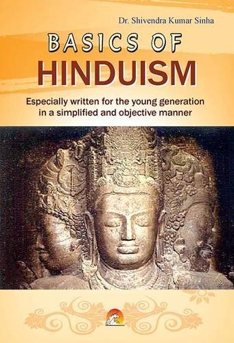 Basics of Hinduism: Dr Shivendra Kumar Sinha
