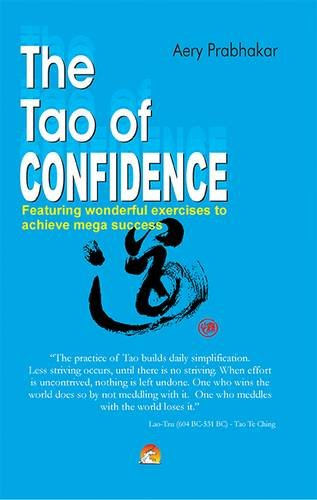 THE TAO OF CONFIDENCE: AERY PRABHAKAR