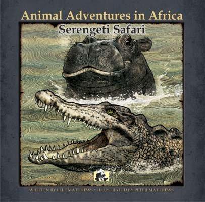 Serengeti Safari: Animal Adventures in Africa: Elle Matthews