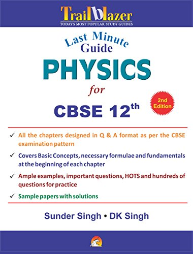 LAST MINUTE GUIDE PHYSICS FOR CBSE 12 BOARD EXAMS: SUNDER SINGH & D.K. SINGH
